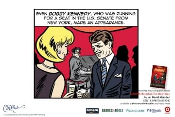 Even Bobby Kennedy made an appearance...